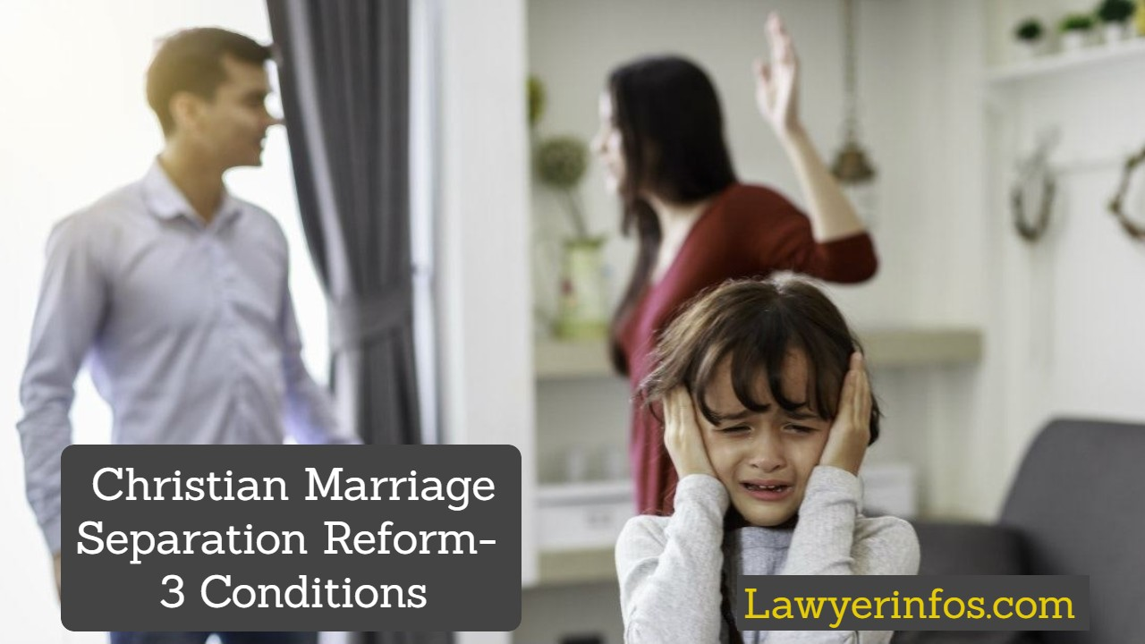 Christian Marriage Separation Reform 3 Conditions